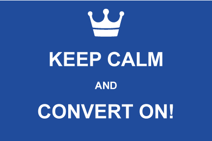 Keep calm, and convert on